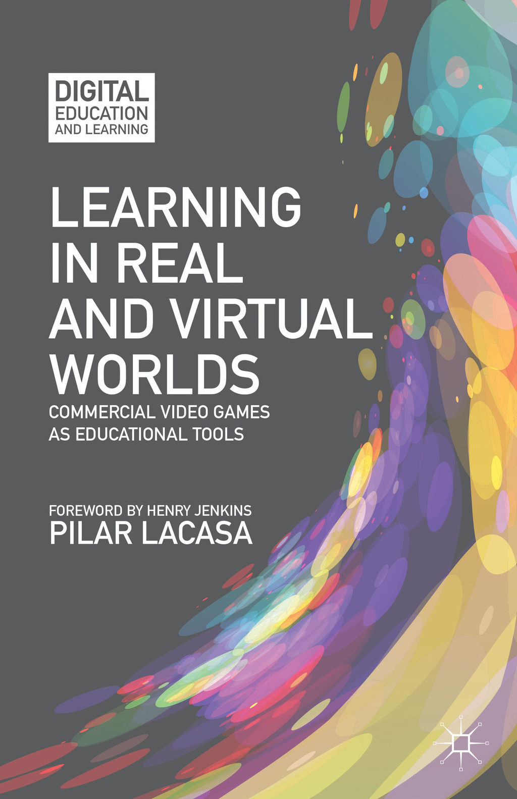 Learning in Real and Virtual Worlds Commercial Video Games as Educational Tools