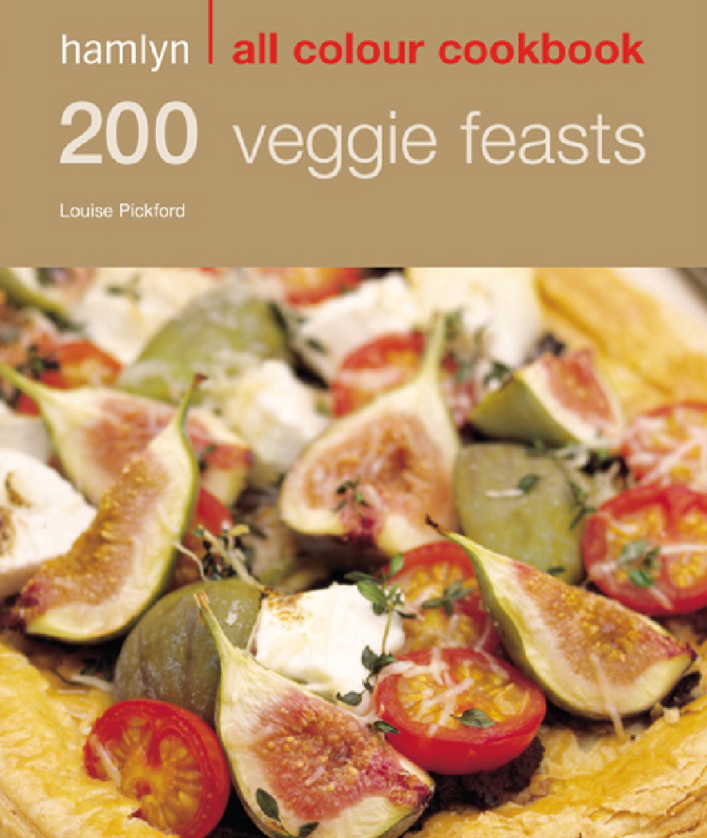 200 Veggie Feasts Hamlyn All Colour Cookbook