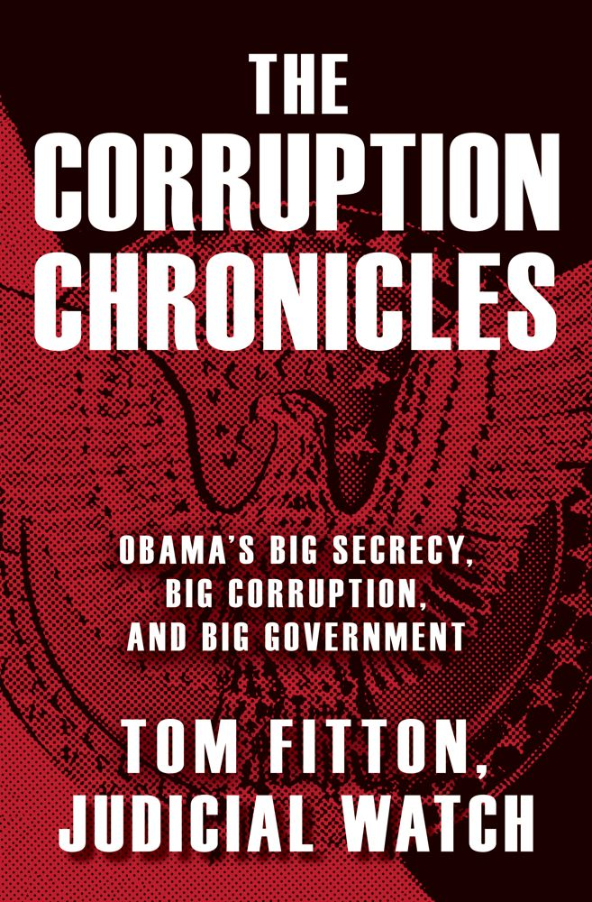 The Corruption Chronicles By: Tom Fitton