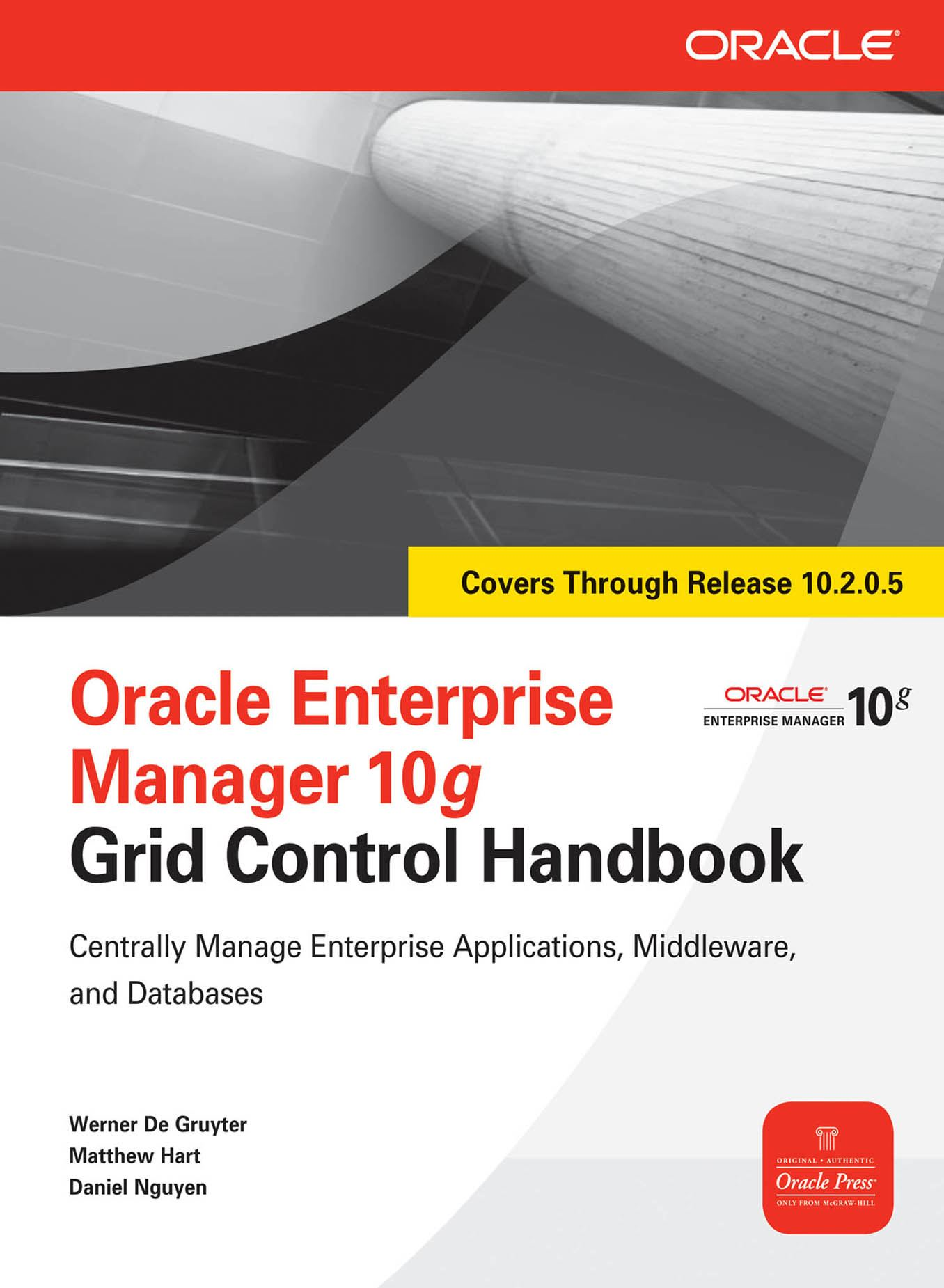 Oracle Enterprise Manager 10g Grid Control Handbook