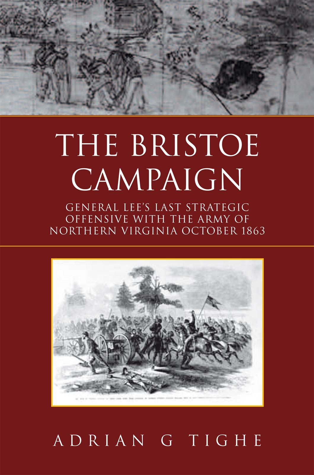 The Bristoe Campaign By: Adrian Tighe