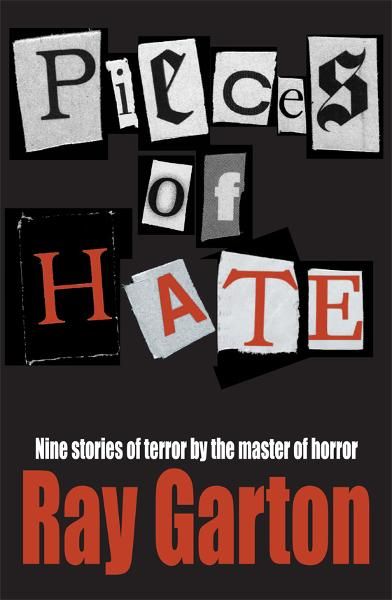 Pieces of Hate By: Ray Garton