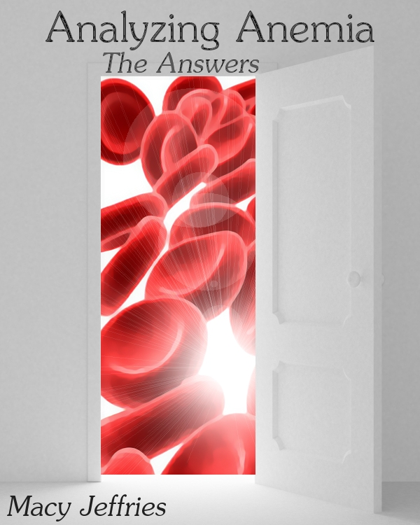Analyzing Anemia: The Answers By: Macy Jeffries