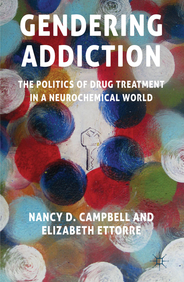 Gendering Addiction The Politics of Drug Treatment in a Neurochemical World