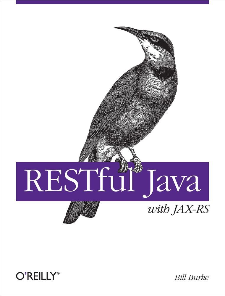 RESTful Java with JAX-RS By: Bill Burke