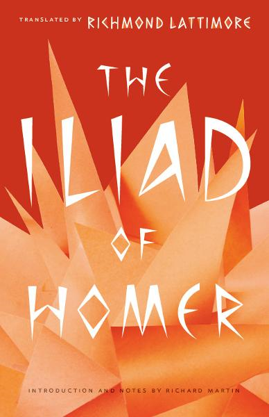 The Iliad of Homer By: Homer,Richard Martin