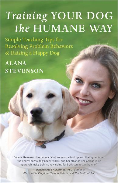 Training Your Dog the Humane Way By: Alana Stevenson