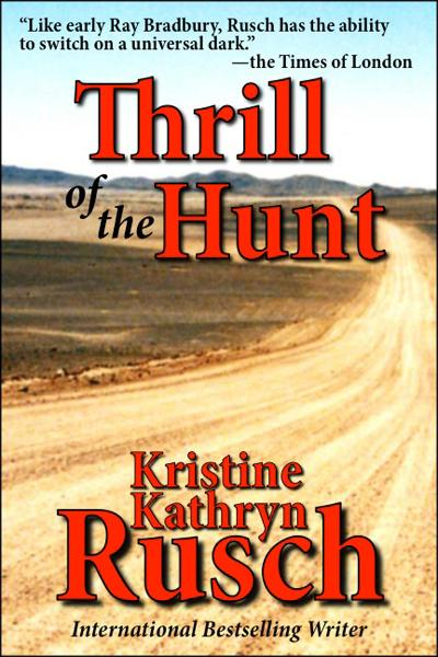 Thrill of the Hunt By: Kristine Kathryn Rusch
