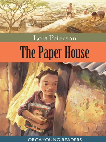 The Paper House By: Lois Peterson