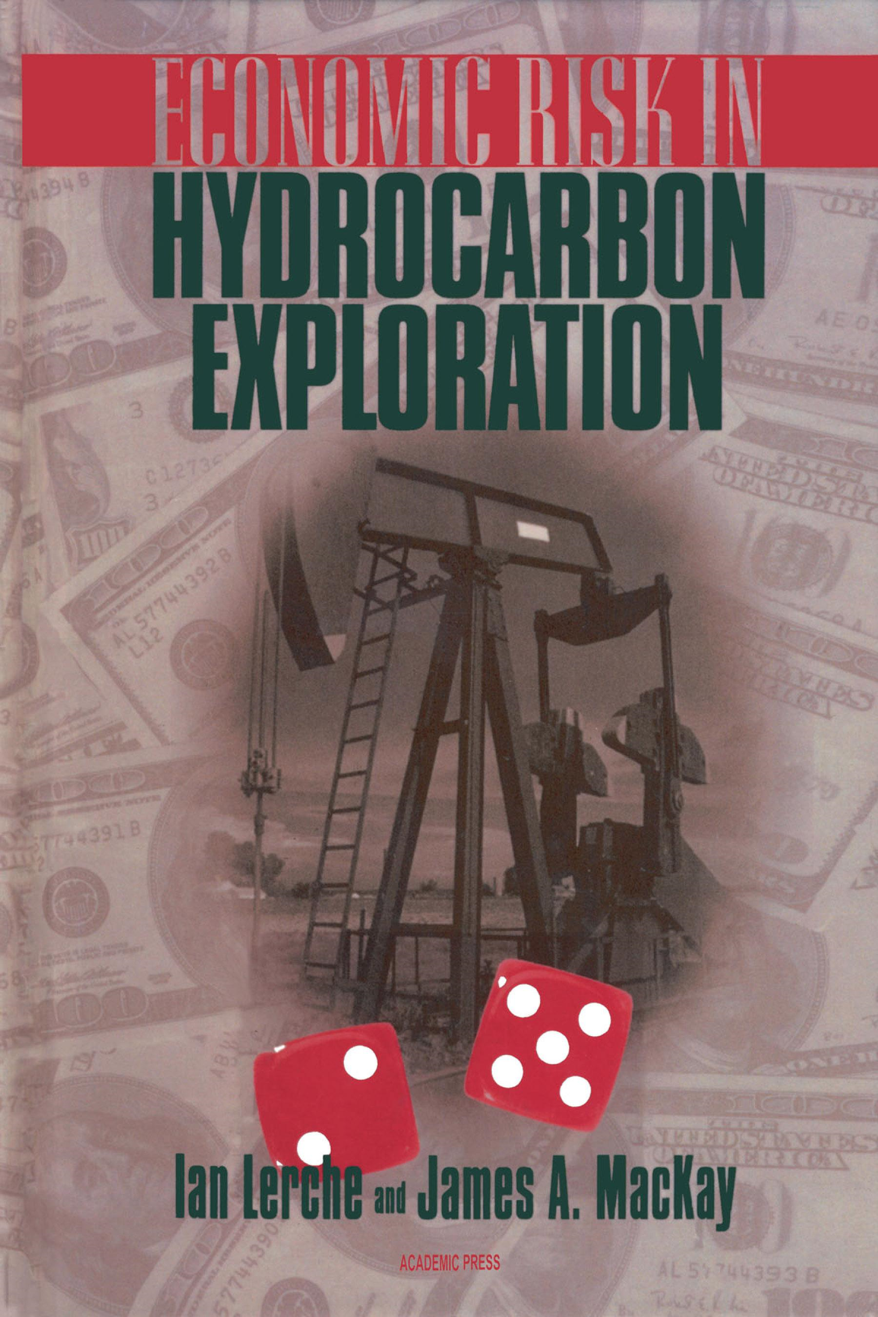 Economic Risk in Hydrocarbon Exploration By: Lerche, Ian