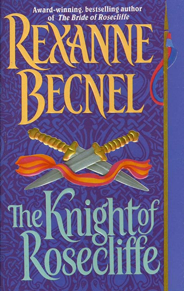The Knight of Rosecliffe By: Rexanne Becnel