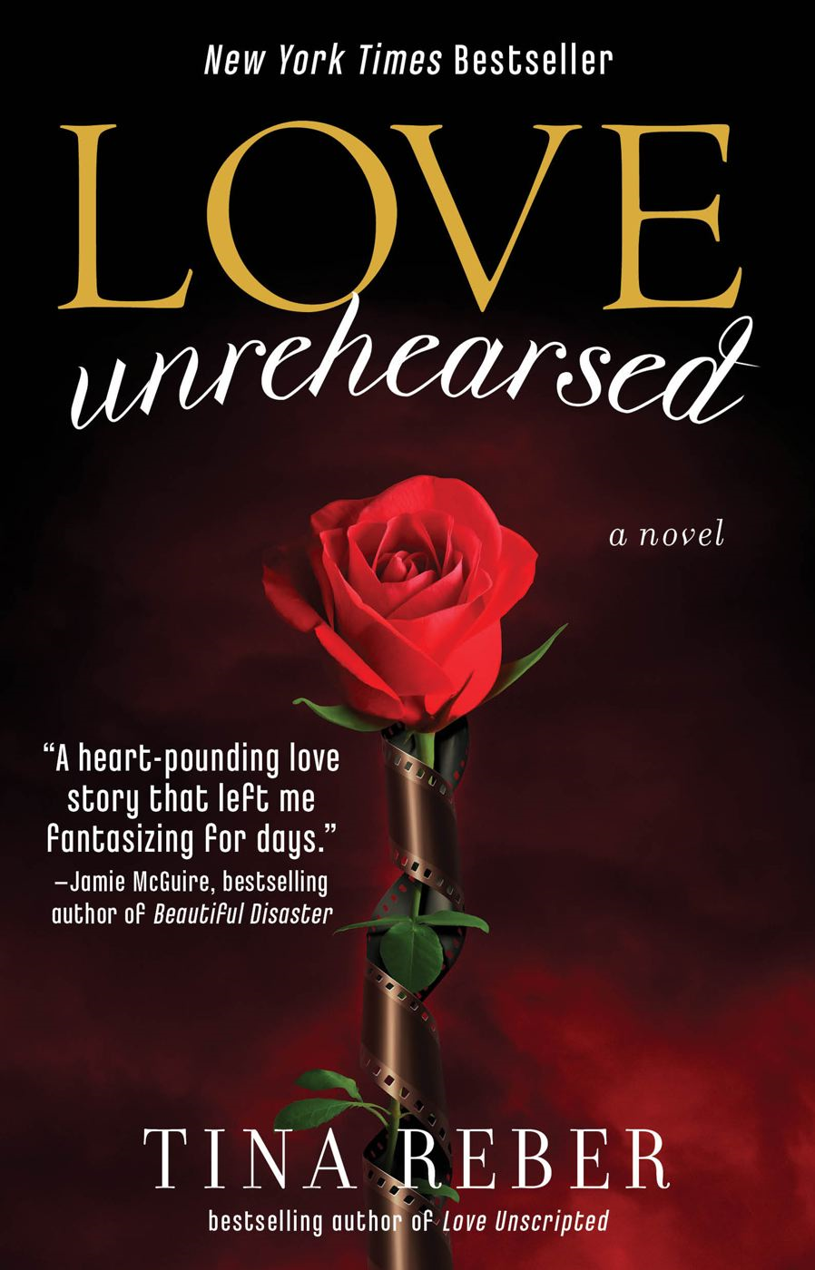 Love Unrehearsed By: Tina Reber