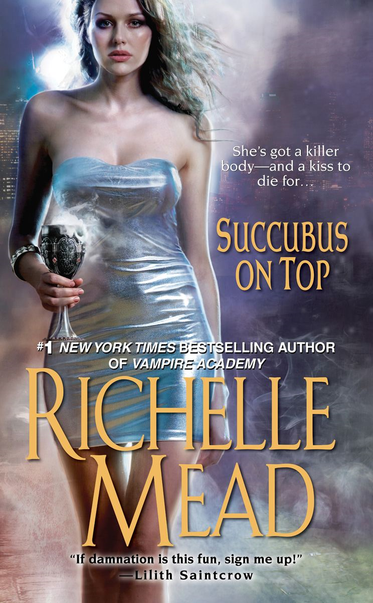 Succubus On Top By: Richelle Mead