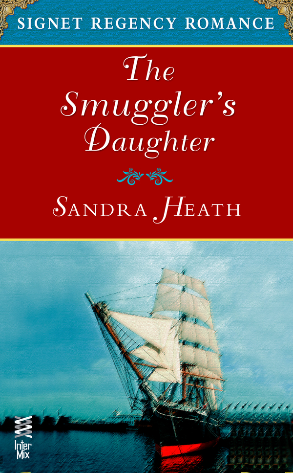 Smuggler's Daughter By: Sandra Heath