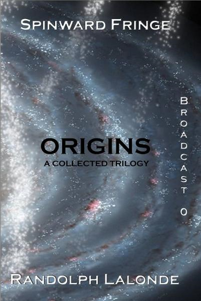 Spinward Fringe Broadcast 0: Origins