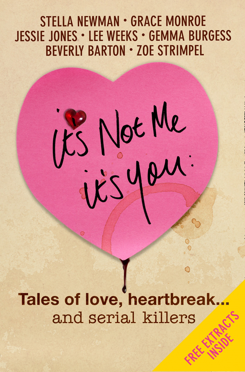 It?s Not Me It?s You: Tales of love,  heartbreak... and serial killers