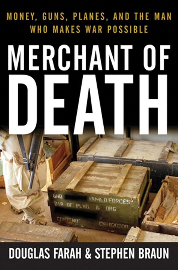 Merchant of Death By: Douglas Farah,Stephen Braun