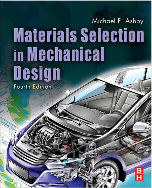 Materials Selection in Mechanical Design By: Michael F. Ashby