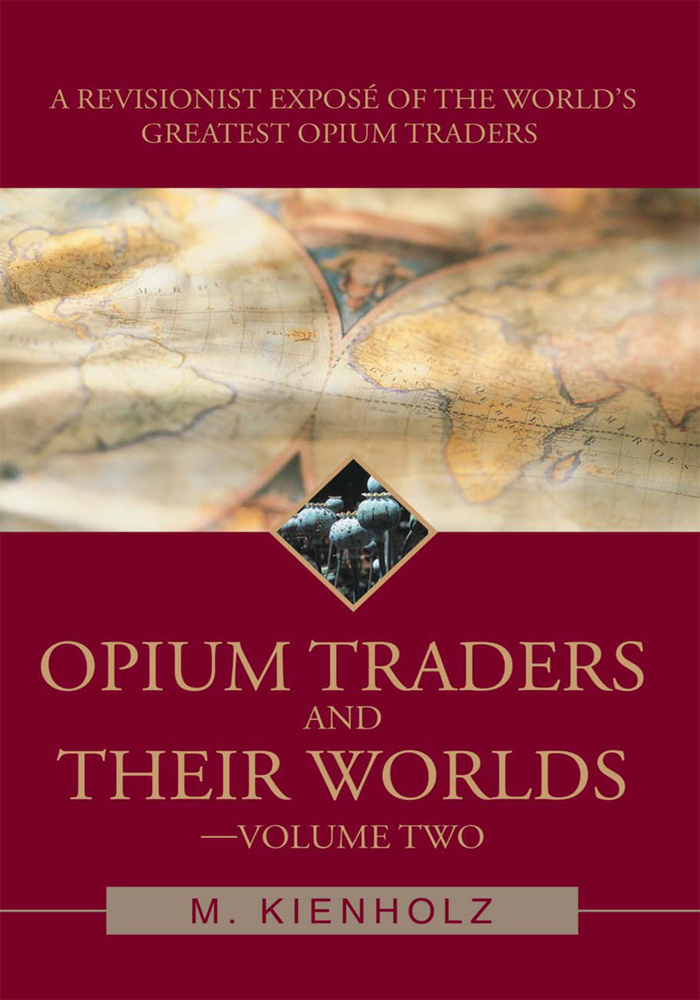 Opium Traders and Their Worlds-Volume Two
