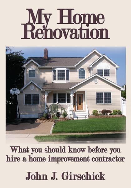 My Home Renovation By: John J. Girschick
