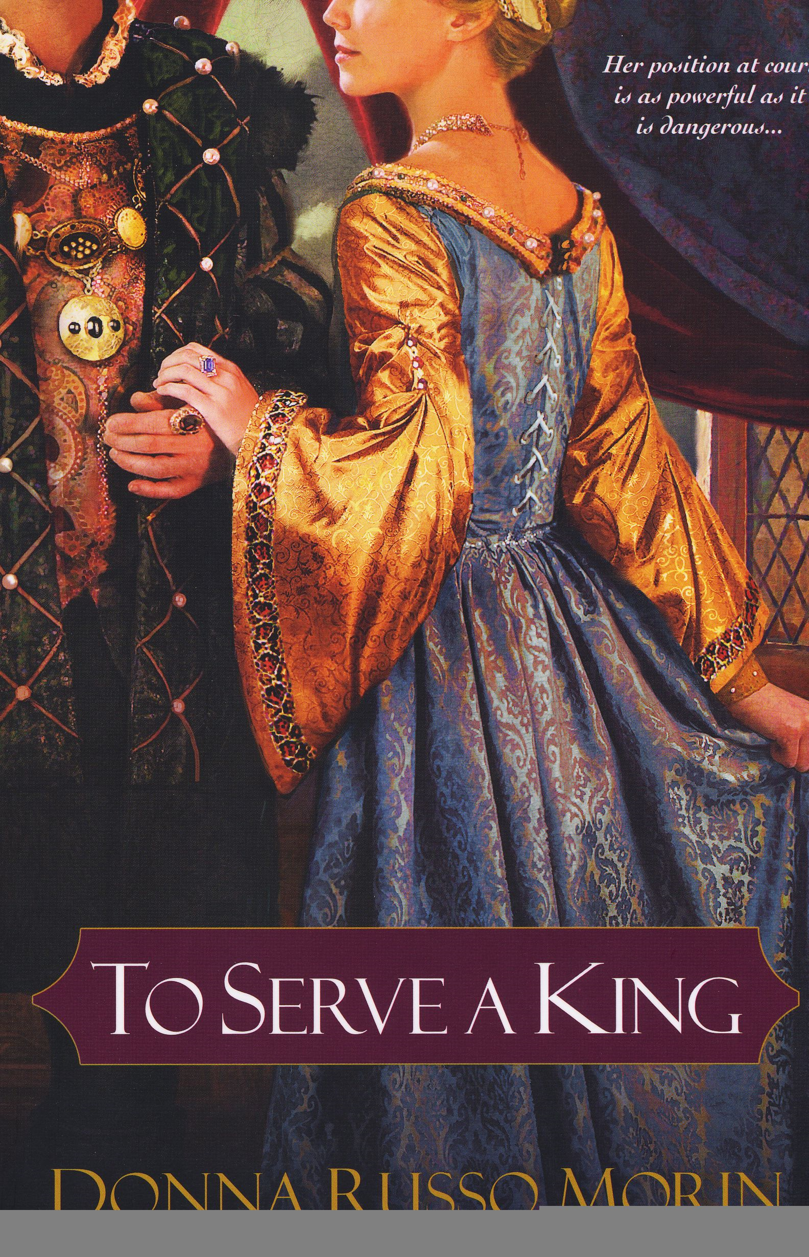 To Serve A King By: Donna Russo Morin