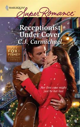 Receptionist Under Cover By: C.J. Carmichael