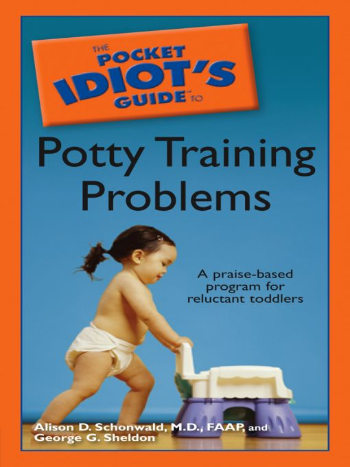 The Pocket Idiot's Guide to Potty Training Problems