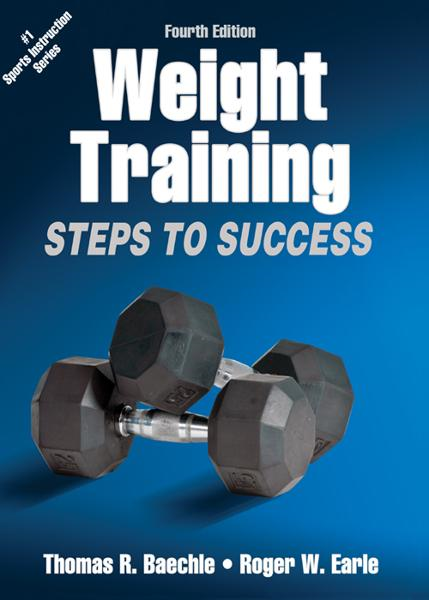 Weight Training: Steps to Success, 4E