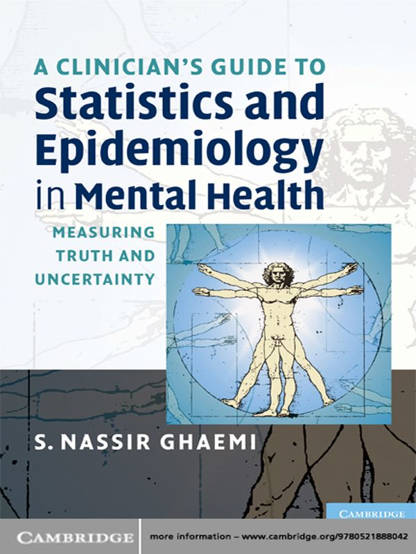 A Clinician's Guide to Statistics and Epidemiology in Mental Health By: S. Nassir Ghaemi