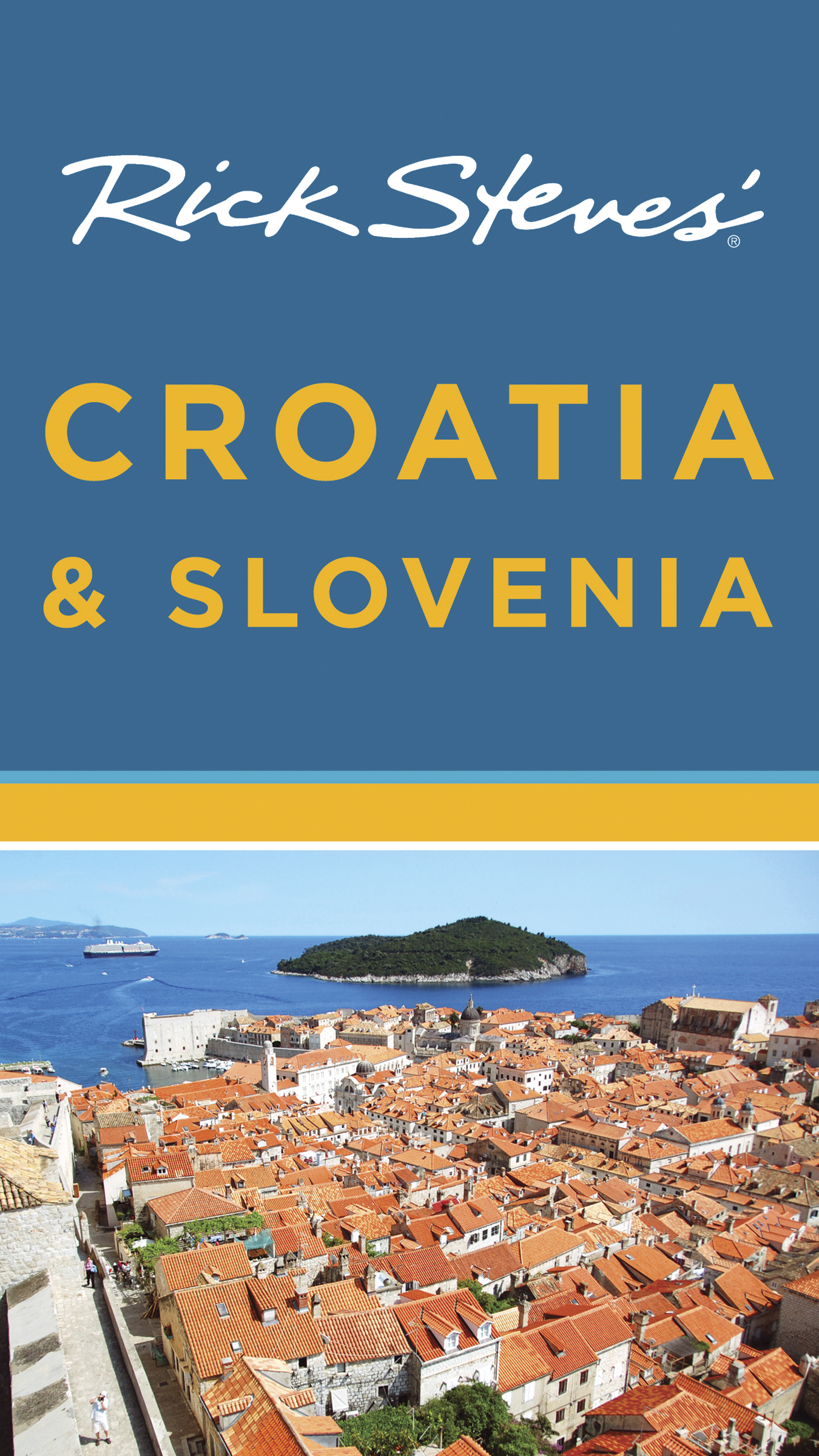 Rick Steves' Croatia and Slovenia By: Cameron Hewitt,Rick Steves