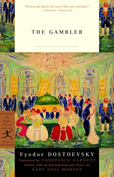 The Gambler By: Fyodor Dostoevsky