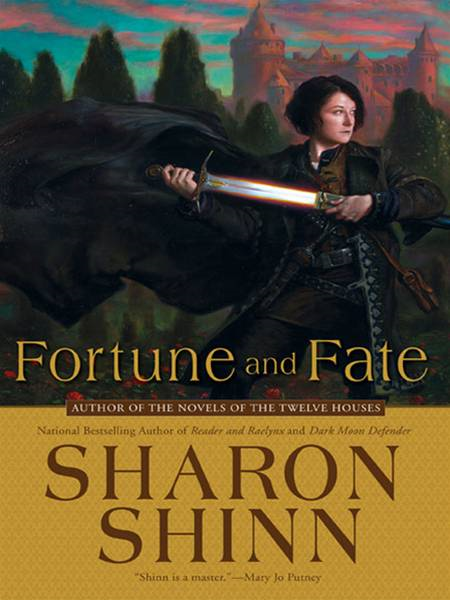 Fortune and Fate By: Sharon Shinn