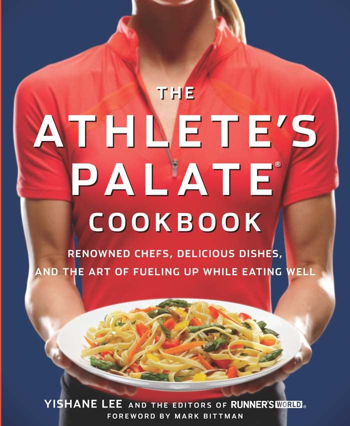 The Athlete's Palate Cookbook: Renowned Chefs Delicious Dishes and the Art of Fueling Up While Eating Well
