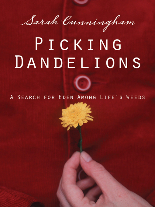 Picking Dandelions By: Sarah Raymond   Cunningham