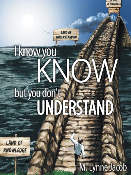 I know you KNOW By: M. Lynne Jacob