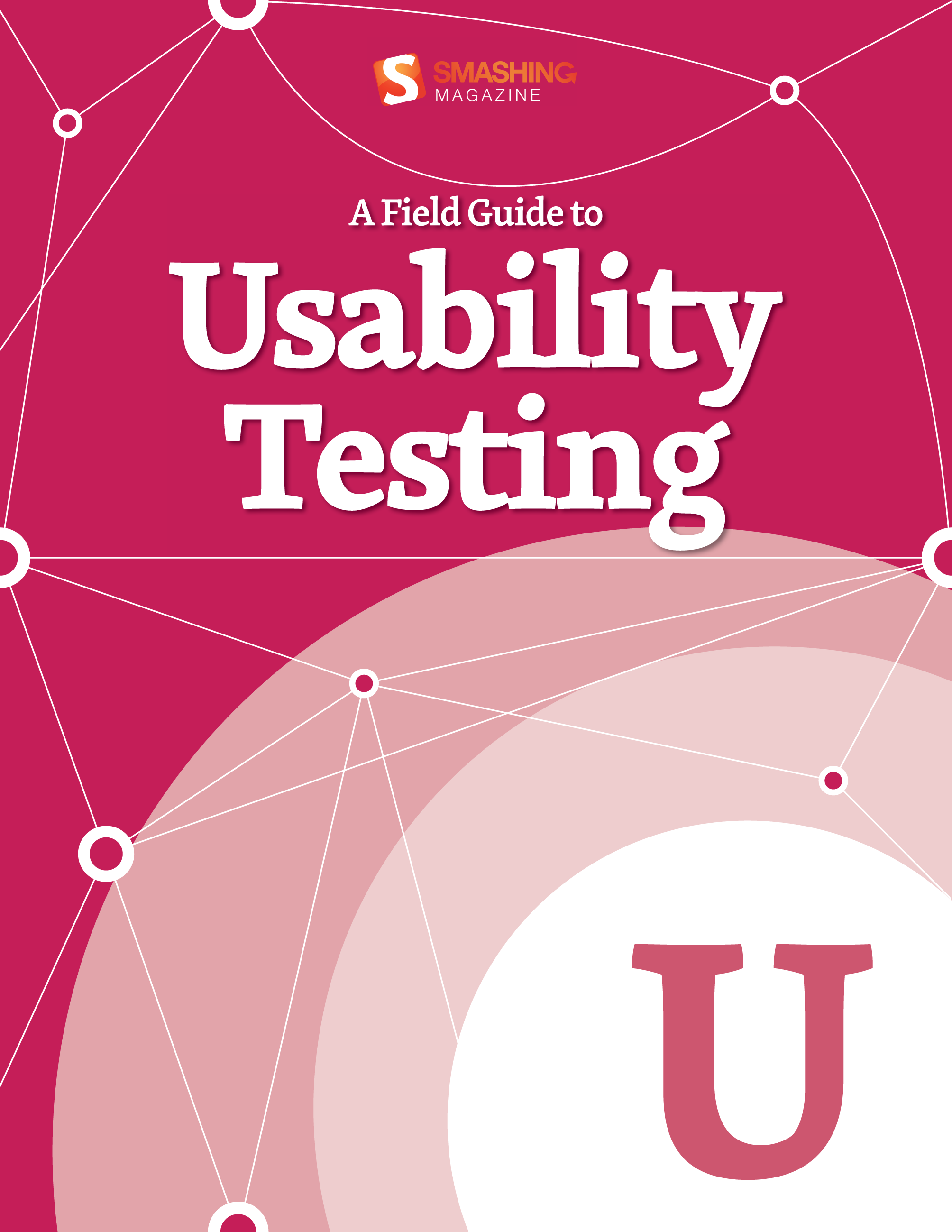A Field Guide To Usability Testing By: Smashing Magazine