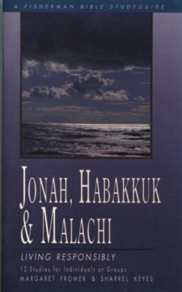 Jonah, Habakkuk, and Malachi