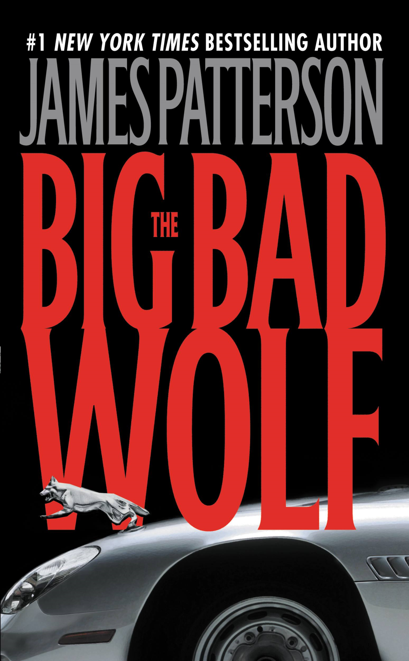 The Big Bad Wolf By: James Patterson
