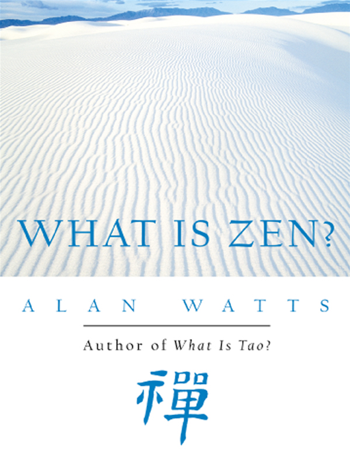 What Is Zen? By: Watts,Alan W.
