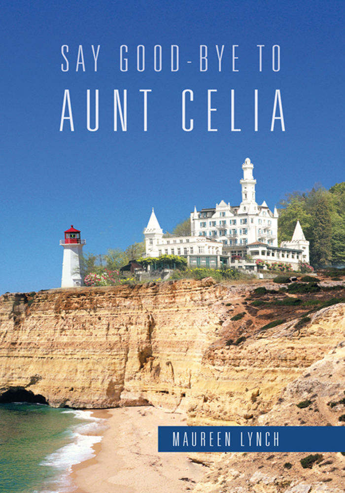 SAY GOOD-BYE TO AUNT CELIA