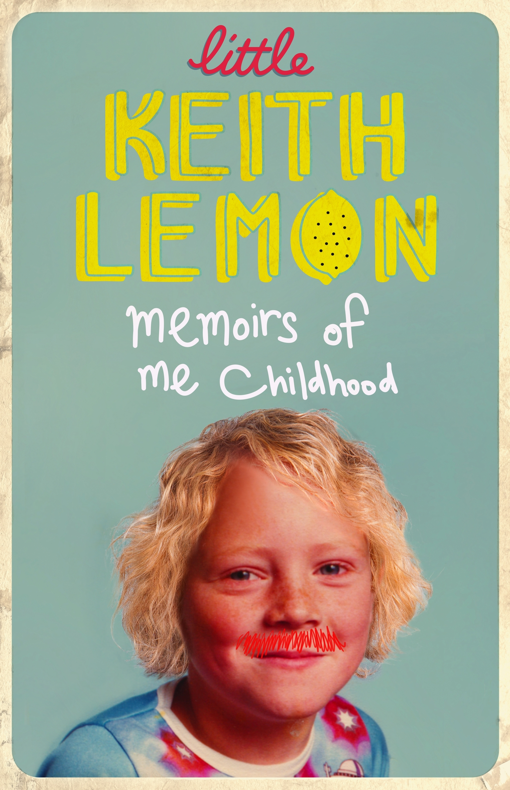 Little Keith Lemon Memoirs of me Childhood