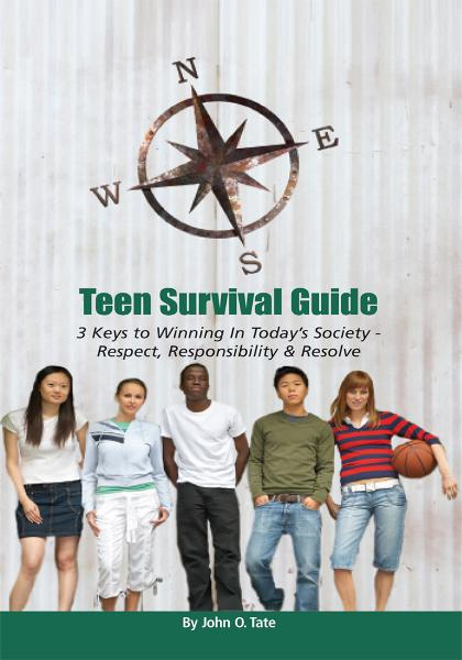 Teen Survival Guide By: John O. Tate