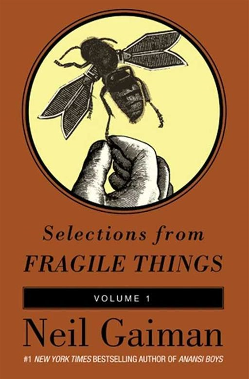 Selections from Fragile Things, Volume One By: Neil Gaiman