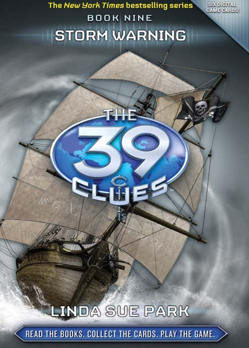 The 39 Clues Book 9: Storm Warning By: Linda Sue Park