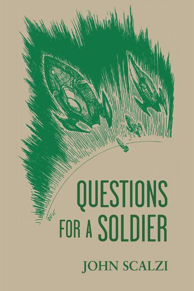 Questions for a Soldier By: John Scalzi