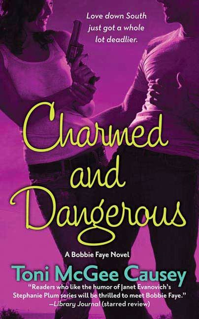 Charmed and Dangerous By: Toni McGee Causey