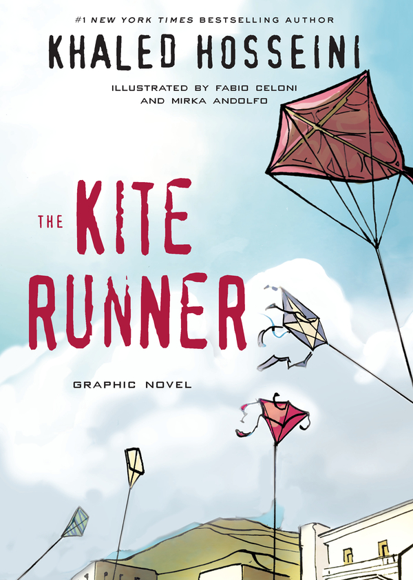 The Kite Runner Graphic Novel By: Khaled Hosseini