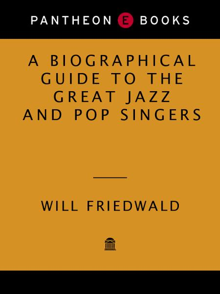 A Biographical Guide to the Great Jazz and Pop Singers By: Will Friedwald
