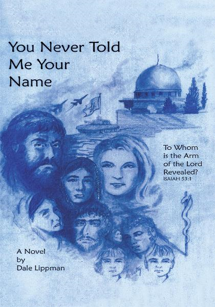 You Never Told Me Your Name By: Dale Lippman