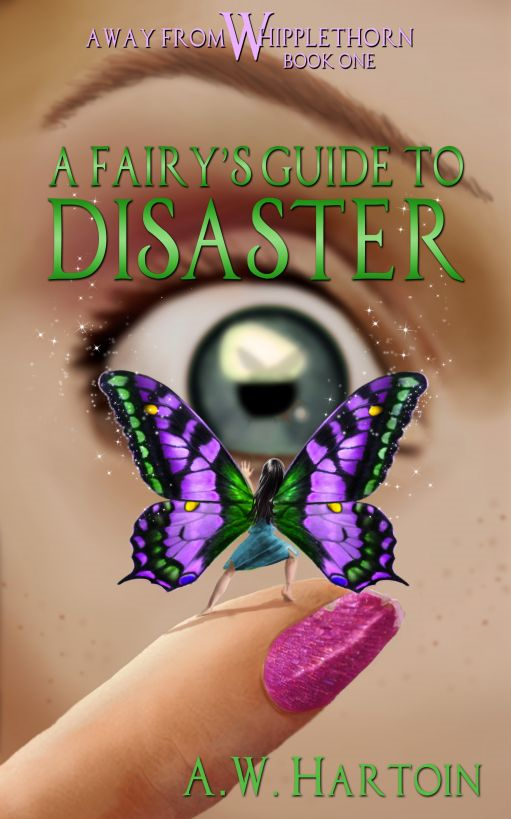 A Fairy's Guide to Disaster (Away From Whipplethorn Book One)